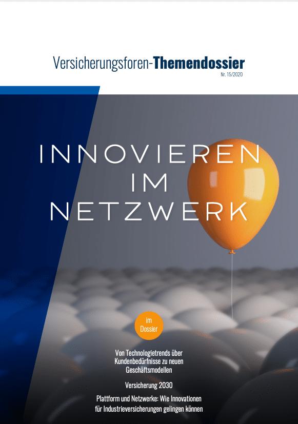 """Download des Themendossiers der Versicherungsforen Leipzig """"Innovieren im Netzwerk"""", Beitrag: Plattform und Netzwerke: Wie Innovationen für Industrieversicherungen gelingen können"""